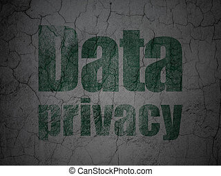 Protection concept: Data Privacy on grunge wall background -...