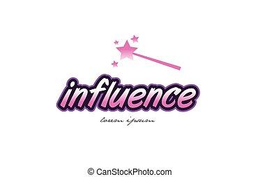 influence word text logo icon design concept idea -...