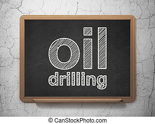 Industry concept: Oil Drilling on chalkboard background -...