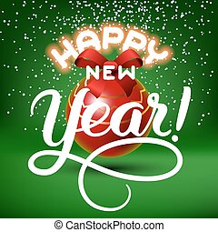 Happy New Year lettering congratulation card with red ball