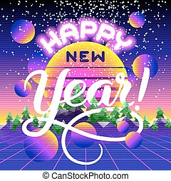 Happy New Year lettering congratulation card. Retro synth...