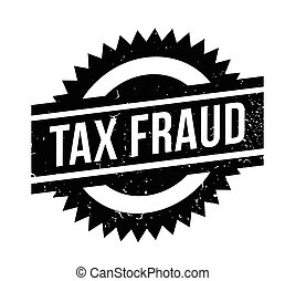 Tax Fraud rubber stamp. Grunge design with dust scratches....