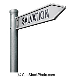 road sign salvation - way to salvation follow jesus and god...