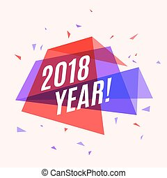 Geometrical colorful banner 2018 year, speech bubble for...