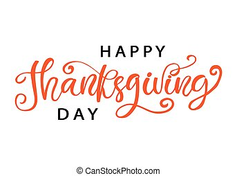 Happy Thanksgiving Day hand written lettering, isolated on...