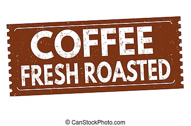 Coffee fresh roasted sign or stamp - Coffee fresh roasted...