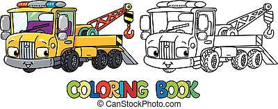 Funny small tow truck with eyes. Coloring book - Tow Truck...