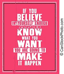 Inspiring motivation quote with text If You Believe In...