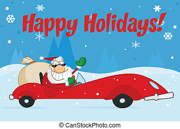 Santa Driving In The Snow - Happy Holidays Greeting With...