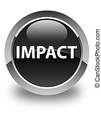 Impact glossy black round button - Impact isolated on glossy...