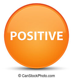 Positive special orange round button - Positive isolated on...