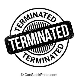 Terminated rubber stamp. Grunge design with dust scratches....