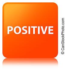 Positive orange square button - Positive isolated on orange...