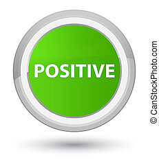 Positive prime soft green round button - Positive isolated...