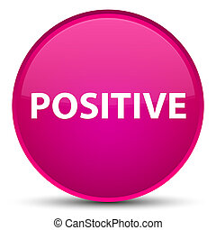 Positive special pink round button - Positive isolated on...