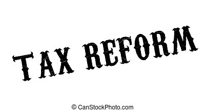 Tax Reform rubber stamp. Grunge design with dust scratches....