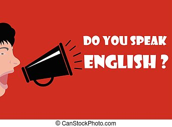Do you speak English - People yell over the megaphone. Do...