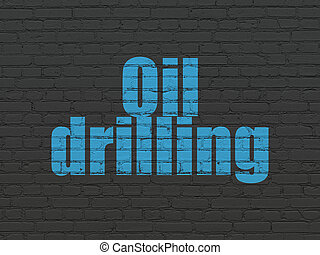 Manufacuring concept: Oil Drilling on wall background -...