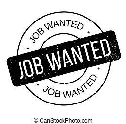 Job Wanted rubber stamp. Grunge design with dust scratches....