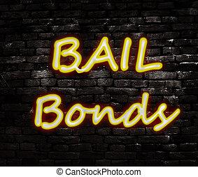 Bail bond brick - Neon Bail Bond sign on a brick wall