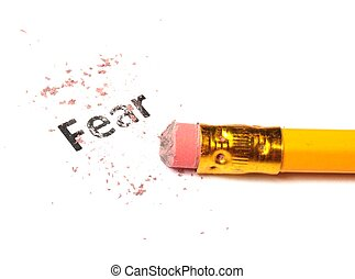 fear concept with word eraser and pencil on white background