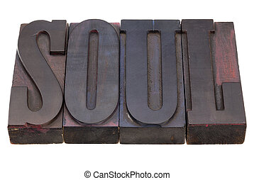 soul word in letterpress type - soul word in antique wooden...