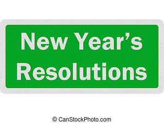 Photo realistic sign announcing 'New Year's Resolutions',...