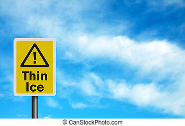 Photo realistic 'thin ice' sign, with space for your text