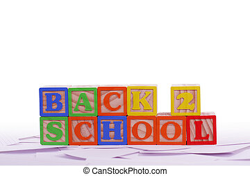 Back to School - Back 2 School is spelled out in children's...