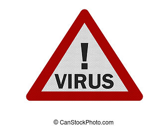 Photo realistic 'virus' warning sign, isolated on white