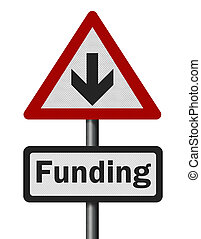 Photo realistic 'funding cuts' sign, isolated on white -...
