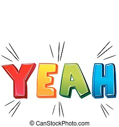 yeah - illustration of yeah on white background