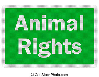 Photo realistic 'animal rights' sign, isolated on white