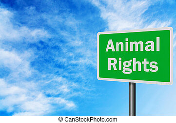 Photo realistic 'animal rights' sign
