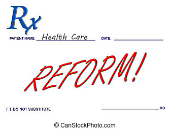 Health Care Reform - Prescription containing health care...