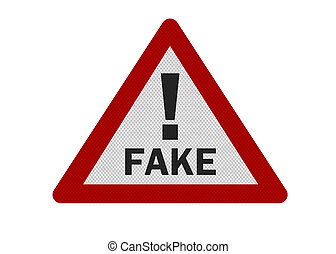 Photo realistic 'fake warning' sign, isolated on white -...