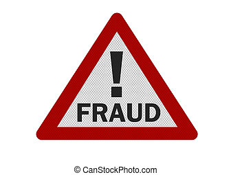Photo realistic fraud warning sign, isolated on white -...