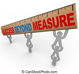 Success Beyond Measure - Team Lifting Ruler - A team lifts a...