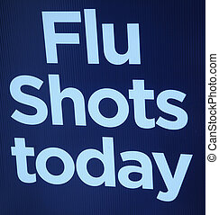 Flu shots today sign - Flu shots today sign posted outdoors...