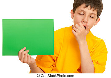 Very boring suggestion - A boy is holding a sheet of green...