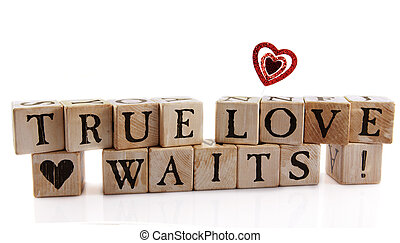 "True Love Waits - Alphabet blocks that spell out ""True Love..."