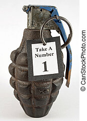 "Take a Number Hand Grenade - A hand grenade with ""Take a..."