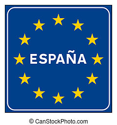 Spain or Spanish road sign on European flag with stars,...