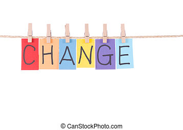 Change, Colorful words hang on rope by wooden peg