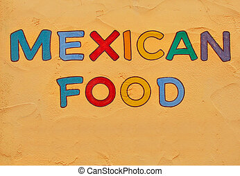 Mexican food sign - Brightly colored sign advertising...
