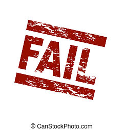 Stamp - Fail - Stylized red stamp showing the term fail. All...
