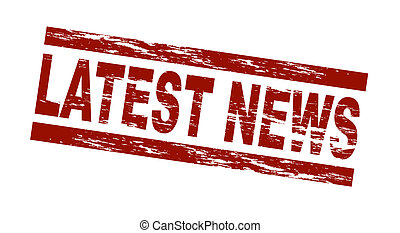 Stamp - latest news - Stylized red stamp showing the term...