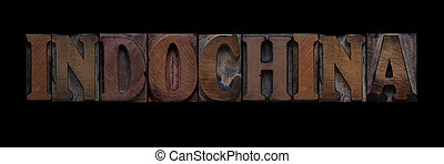 Indochina in old wood type - the word Indochina in old...