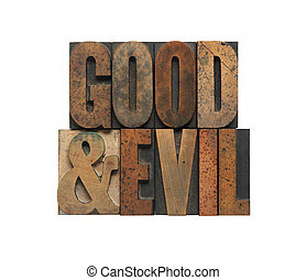 good and evil in old wood type