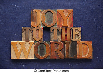 joy to the world in old wood type - the words joy to the...
